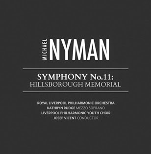 CD REVIEW: Michael Nyman - SYMPHONY NO. 11: HILLSBOROUGH MEMORIAL (MN Records MNRCD136)