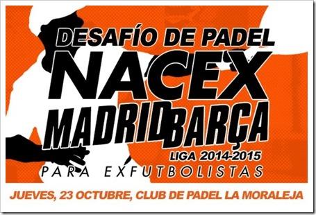Desafío Pádel NACEX 2014 entre Real Madrid y Barcelona en Club Pádel La Moraleja.