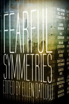 Fearful Symmetries - ed. Ellen Datlow