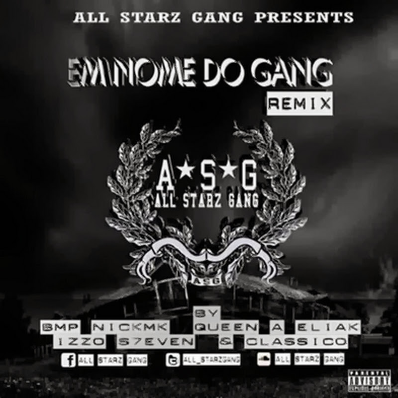 All Starz Gang–Em Nome do Gang (Remix) [Download]