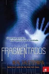 Fragmentados, por Neal Shusterman