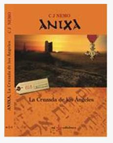en argentina de la novela anixa la cruzada de los angeles de c j nemo