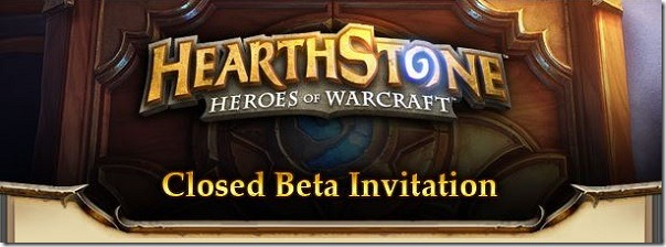 Hearthstone Heroes of Warcraft closed beta invitation