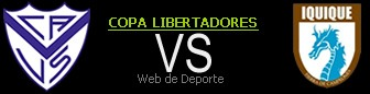 Velez Sarsfield vs Deportivo Iquique