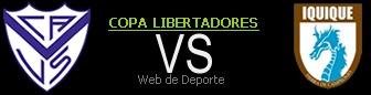Velez Sarsfield vs Deportivo Iquique