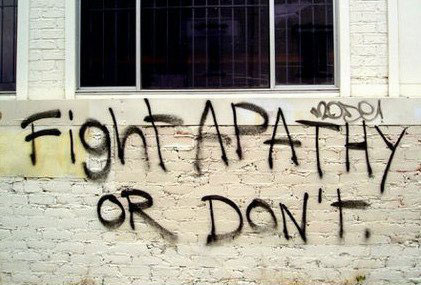 Fight Apathy… or don't