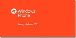 Windows Phone Mango Release 2011