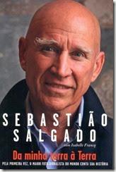 Sebastião Salgado - Da minha terra à terra