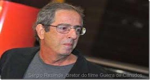 Sérgio Rezende, diretor de Guerra de Canu