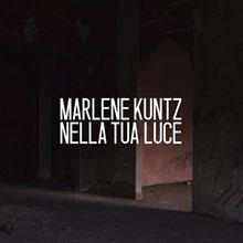 Marlene Kuntz Nella tua Luce