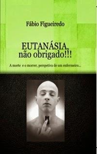EUTANÁSIA, não obrigado, por Fábio Figueiredo