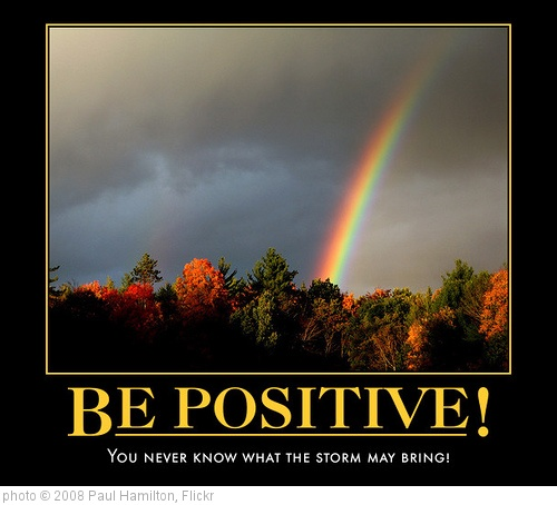 'Be Positive' photo (c) 2008, Paul Hamilton - license: http://creativecommons.org/licenses/by-sa/2.0/