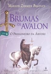 As Brumas de Avalon - O Prisioneiro da Arvore
