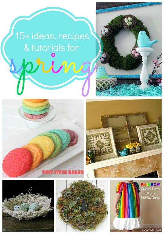 15  Ideas, Recipes & Tutorials for Spring (features at GingerSnapCrafts.com)