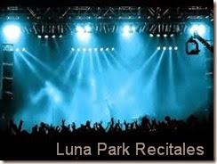 Recitales programados en Luna Park BS AS y venta de entradas