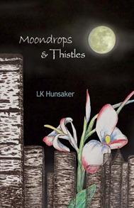 Moondrops & Thistles - LK Hunsaker