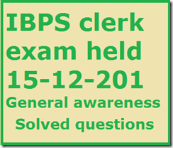 IBPS clerk 15 december exam general awareness