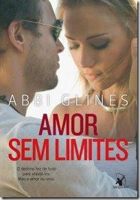 Amor Sem Limites - Sem Limites - Livro 03 - Abbi Glines