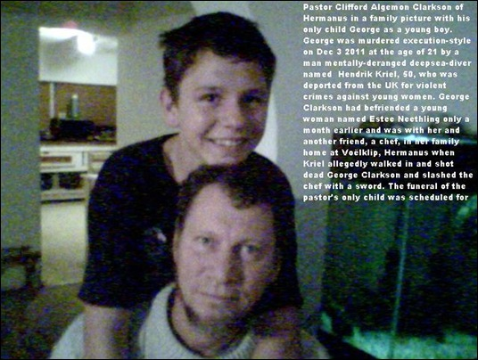 CLARKSON George Pastor son killed by Hendrik Kriel beserker murder Dec22011 Hermanus