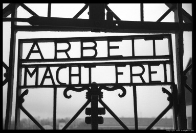 Dachau - the Same Incription as Over the Gates at Auschwitz