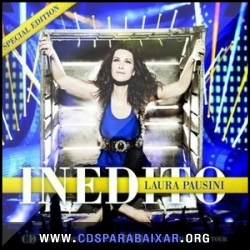 CD Laura Pausini - Inedito: Special Edition (2012), Cds Download, Baixar Cds, Cds Para Baixar, Cds Completos
