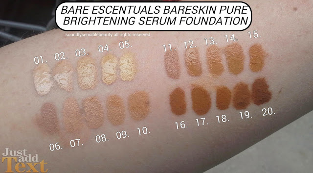 Bare Escentuals/Minerals Pure Brightening Serum Foundation Liquid Swatches of Shades   01 Bare Porcelain, 02 Bare Shell, 03 Bare Linen, 04 Bare Ivory, 05 Bare Cream,  06 Bare Satin, 07 Bare Natural, 08 Bare Beige, 09 Bare Nude, 10 Bare Buff,  11 Bare Latte, 12 Bare Sand, 13 Bare Tan, 14 Bare Caramel, 15 Bare Honey,  16 Bare Almond, 17 Bare Maple, 18 Bare Walnut, 19 Bare Espresso, 20 Bare Mocha