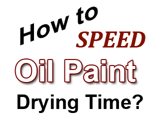 how to speed up oil paint drying time artpromotivate