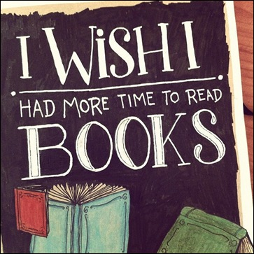 I wish I had more time to read book
