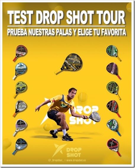 Comienza el TEST DROP SHOT TOUR 2014. Prueba las palas y elige tu favorita!