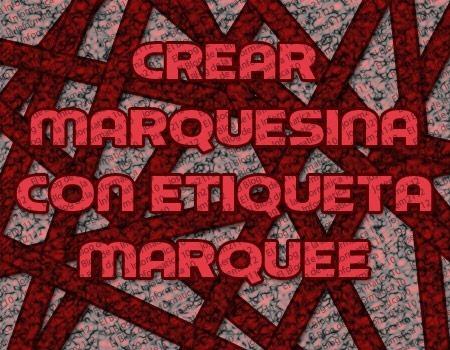 crear marquesina con etiqueta marquee - imagen principal del post