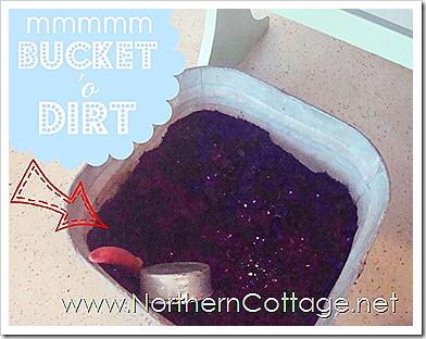 northern cottage bucket o dirt