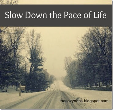 Slow Down the Pace of Life - The Cozy Nook