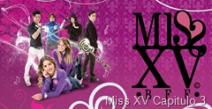 Miss XV Capitulo 3