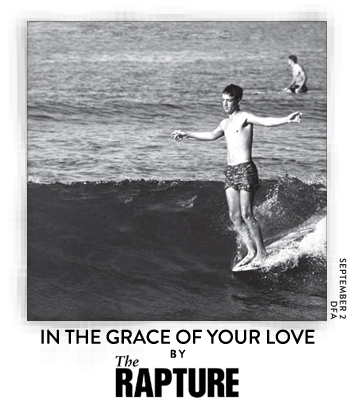In The Grace of Your Love by The Rapture