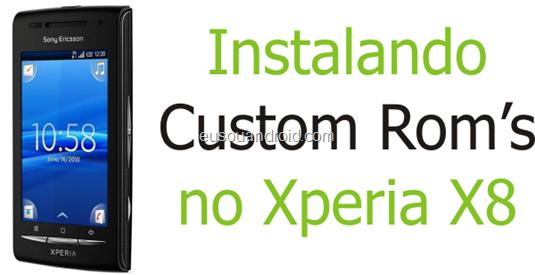 Instalando Custom Rom's no Xperia X8
