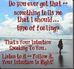 That is right!  Just throw out all that logic and tought and go with the intuition.
