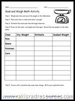 Weigh food items, soak them overnight and then re-weigh them.  Work on measurements and absorbability all in one quick lesson.  Grab a free sheet to use with this activity from Raki's Rad Resources
