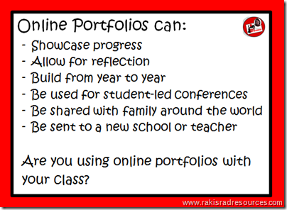 Online porfolios can showcase progress, allow for reflection, build from year to year, be used for student-led conferences, be suread with family around the world, be sent on to a new school or teacher.  Are you using online portfolios with your class?  If not, try this simple how to packet from Raki's Rad Resources