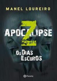 Apocalipse Z (Os Dias Escuros), por Manel Loureiro Doval