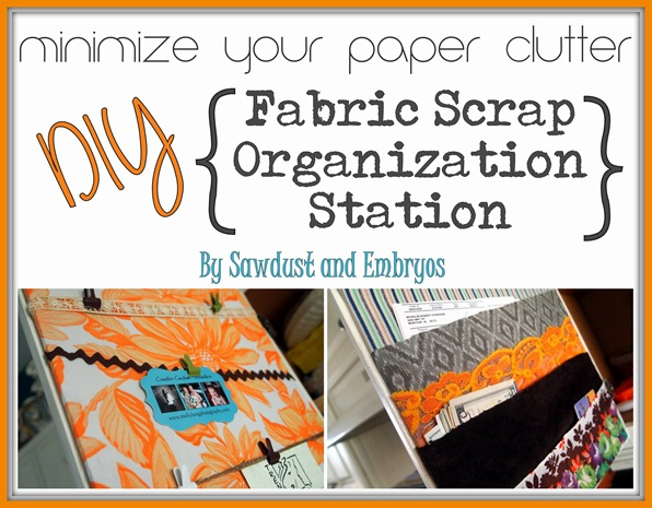 Fabric Scrap Craft ~ organize your paper clutter! {Sawdust and Embryos}