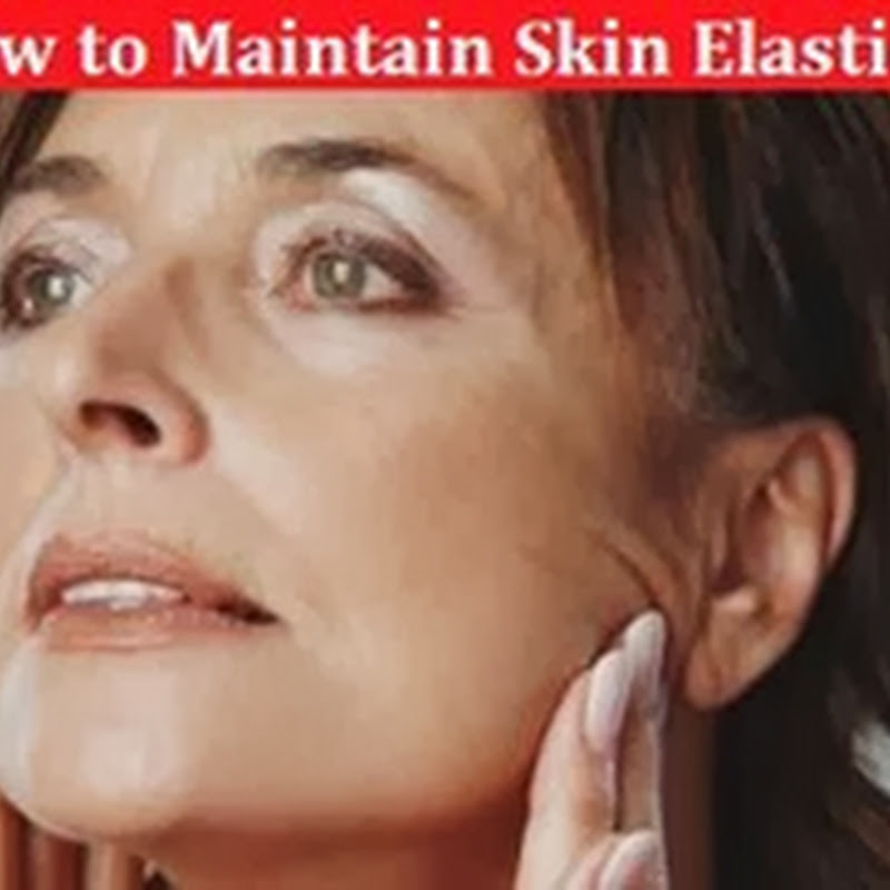 SKIN CARE TIPS TO IMPROVE THE ELASTICITY OF THE SKIN
