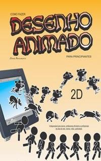 Como Fazer Desenhos Animados 2D, por Jorge Nascimento