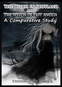 Cover of Stephanie Du Barry's Book The Witch In Scotland And The Witch In East Anglia A Comparative Study