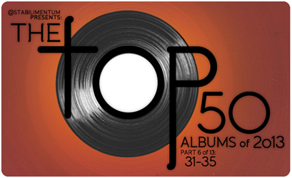 The Top 50 Albums of 2013, Part 6