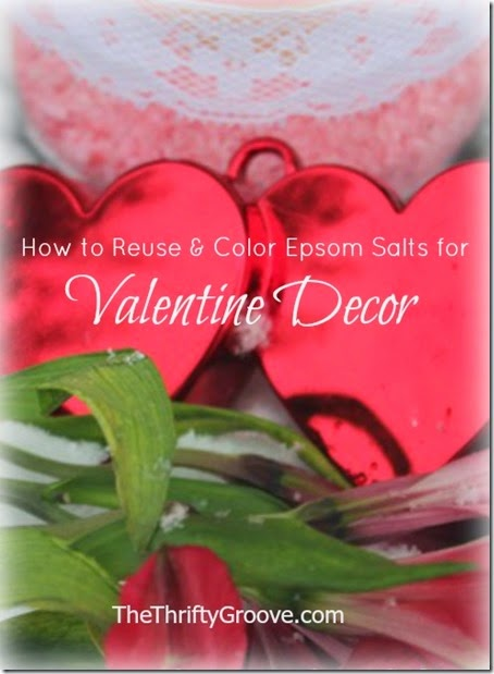 How to reuse and color Epsom Salts for Valentine Decor