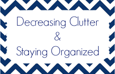 Decreasing Clutter & Staying Organized | NewMamaDiaries.blogspot.com
