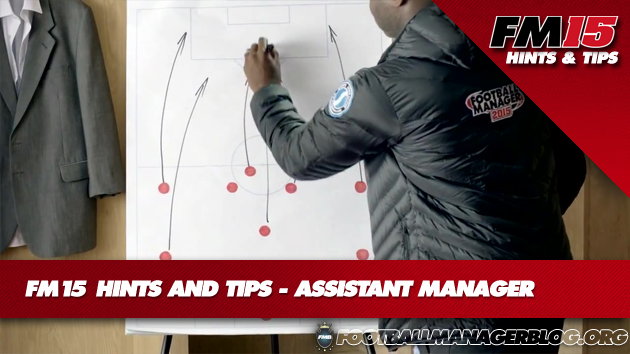 FM15 Hints And Tips Assistant Manager
