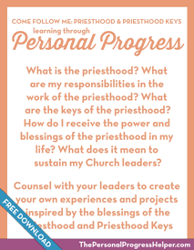 Come Follow Me: Priesthood & Priesthood Keys through Personal Progress | Free Download from The Personal Progress Helper