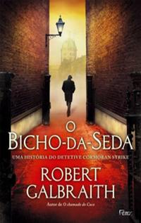 O Bicho da Seda, por Robert Galbraith