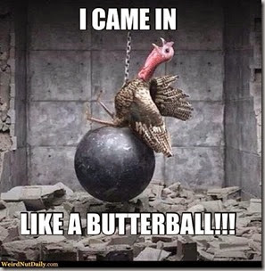 came in like a butterball